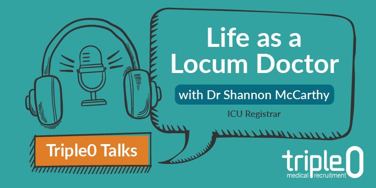 Triple0 Talks Episode 2: Life as a Locum Doctor